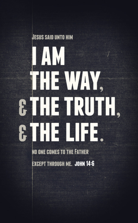 "spiritualinspiration:  "" '…how can we know the way?' Jesus answered, 'I am the way and the truth and the life. No one comes to the Father except through me.' "" (John 14:5–6, NIV) Do you need direction in your life today? Jesus said, ""I am the way."" Not only is He the Way to life in eternity, but Jesus is a Waymaker here on earth. He is the way to everything you need in this life. Do you need to know the way out of debt? Do you need to know the way to having better relationships…the way to overcome an addiction…to live in peace and joy? When you know Jesus, you know the Way!  No matter what you are facing today, no matter what challenges or obstacles are in your life, trust that He will make a way for you. Even when you don't see how, trust that He is working. Trust that He loves you so much that He wants to strengthen and empower you to live in total victory. Open your heart today and receive all that God has given you through a personal relationship with Jesus. His is the way, and He has made a way for you to live in victory in every area of your life!  A PRAYER FOR TODAYFather in heaven, thank You for sending Your Son, Jesus, to show me the way. I receive Your truth and commit my heart to You. I invite You into every area of my being and choose to follow You all the days of my life in Jesus' name! Amen."