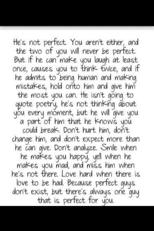 I'm not perfect and so isn't the one I love. Need to remember that more often.