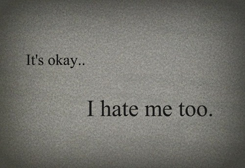 carolinaspage:  i hate me too en We Heart It. http://weheartit.com/entry/60877117/via/jesslove101