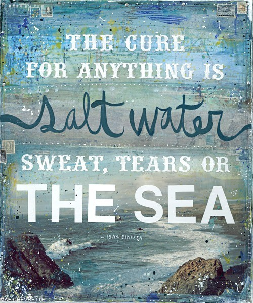 "vintageanchor:  ""The cure for anything is salt water – tears, sweat, or the sea."" - Isak Dinesen, Seven Gothic Tales"