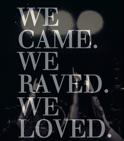 we came, we raved, we loved. • • •