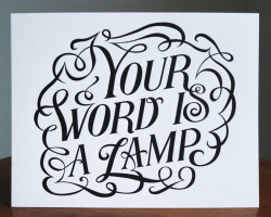 """Your Word is a lamp"" letterpress print designed by Joseph Alessio. Based on Psalm 119:105. Available for purchase from his online store here."