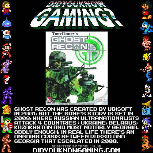 didyouknowgaming:  Tom Clancy's Ghost Recon. http://en.wikipedia.org/wiki/Tom_Clancy%27s_Ghost_Recon#Ghost_Recon http://en.wikipedia.org/wiki/2008_Georgia%E2%80%93Russia_crisis