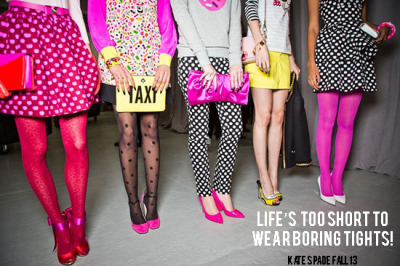 life's too short to wear boring tights! // kate spade fall 13