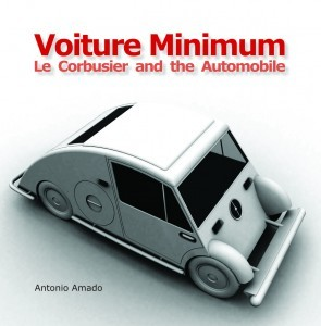 (via Book review: Voiture Minimum Le Corbusier and the Automobile | Design Talks)