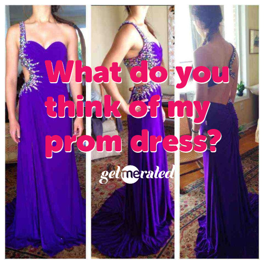 Prom is just around the corner! Don't forget to ask for opinions on YOUR DRESS on GetMeRated! :) http://www.getmerated.com