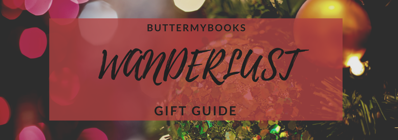 "Happy Holidays! This year we decided to do something a little different over here at Buttermybooks! Shopping for friends and family can be a little tricky so this year we wanted to help you out! Our theme this year is ""wanderlust"" and we have asked..."