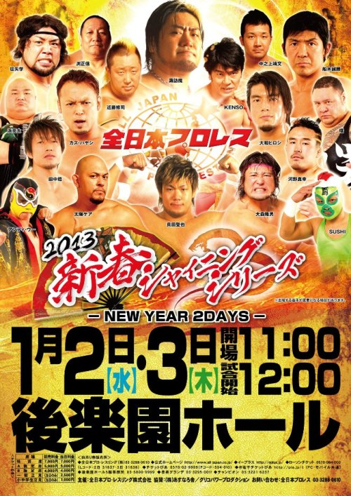 "[All Japan News] All Japan announced the first title matches to be held in the new year.Following the show this past weekend the next set of title matches have been set in place as well as a Triple Crown contendership struggle.The first title match announced for the new year will see a double Junior heavyweight showdown as a Hiroshi Yamato and Shuji Kondo will be putting their titles on the line against each other. Both men will walk in with their belts, but the victor shall walk out with both around their waist.Manabu Soya was unable to defeat Masakatsu Funaki for the Triple Crown Champion, and so GET WILD is on nothing more than fumes at this time. Tokyo Sports awarded GET WILD as the team of 2012, but due to Soya's loss against Funaki they will be forced to disband. Funaki though gave the reigning tag champions a challenge for the tag belts, which will see take place on January 2nd. Nothing is for certain to how GET WILD's reign will be decided as the stipulation to the last title match was that GET WILD would be forced to disband, but a win over Funaki/Kono might give them the right to stay together while they are champions (just speculation).The next day on January 3rd will see Seiya Sanada defending the GAORA TV title against Tomoaki Honma. Sanada has beaten every challenger thrown in front of him so far from the rising Yasufumi Nakanoueno to the dangerous power of Kazushi Miyamoto, but on the 3rd Sanada will face off against the other half of Tumeric Storm. Honma has been on a mission since re-appearing in All Japan and has become one of the biggest rulebreakers currently in the promotion. Not only will Sanada have to contend with Honma, but it can almost be certain that Miyamoto will try and create some sort of distraction to try and make sure the champion falls.The Asia Tag belts will once again be decided between Junior Stars and Team 246. Both teams just recently faced each other in a solid match-up which saw Kanemoto get the win over Shuji Kondo. One might have expected that win would have gave a title shot against Kondo for the GHC Jr. belt, but Hayashi said that he wants one more shot against the champions. Their last match was pretty solid and the rematch should be nothing less than solid.Then lastly, a title contendership match has been set in place to determine who will face Masakatsu Funaki for the Triple Crown title on January 26th. Following his win over Soya, Funaki once again showed that he is still the fighting champion. Following the match Akebono & Joe Doering came out to the ring to make the next bid to the champion and a #1 contender match has been set to take place on January 3rd. Akebono has had an up and down year in 2012 from facing off in a high profiled match against Atsushi Onita to his illness that could have sidelined him for good. Akebono has returned with the goal of become a title champion yet again. Joe Doering though is known for his mean streak as well as his super strength in the ring. Doering is no stranger to having to face Akebono in the ring and has managed to slam the big man on more than one occasion. This should be a solid match between 2 of All Japan's big men, and no matter what Funaki may have one of the toughest matches later on in the month as he will be giving up a lot of size to both men.Below you will see the announced event cards at this time.All Japan Pro-Wrestling ""2013 New Year Shining Series ~NEW YEAR 2DAYS~"", 1/2/2013 [Wed] 12:00 @ Korakuen Hall in Tokyo(-) World Tag Team Championship Match: [64th Champions] ""GET WILD"" Takao Omori & Manabu Soya vs. [Challengers] ""SOA"" Masakatsu Funaki & Masayuki Kono~ 2nd Defense.(-) World Junior Heavyweight & GHC Junior Heavyweight Double Championship Match: [33rd World Jr. Champion] Hiroshi Yamato vs. [25th GHC Jr. Champion] Shuji Kondo~ Yamato 6th Defense, Kondo 3rd Defense.All Japan Pro-Wrestling ""2013 New Year Shining Series ~NEW YEAR 2DAYS~"", 1/3/2013 [Thu] 12:00 @ Korakuen Hall in Tokyo(-) GAORA TV Championship Match: [1st Champion] Seiya Sanada vs. [Challenger] Tomoaki Honma~ 3rd Defense.(-) Asia Tag Championship Match: [89th Champions] ""Junior Stars"" Minoru Tanaka & Koji Kanemoto vs. [Challengers] ""Team 246"" Kaz Hayashi & Shuji Kondo~ 2nd Defense.(-) Triple Crown #1 Contender Match: Akebono vs. Joe DoeringThe winner of the contendership match will then earn the right to face Masakatsu Funaki on January 26th.All Japan Pro-Wrestling ""2013 New Year Shining Series"", 1/26/2013 [Sat] 12:00 @ Ota City General Gymnasium(-) Triple Crown Championship Match: [45th Champion] Masakatsu Funaki vs. [Challenger] (Winner of 1/3 match)~ 4th Defense."