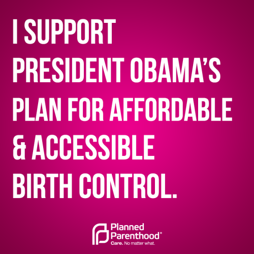 plannedparenthood:   Click on the link and tell the department of Health and Human Services why access to birth control with no co-pay is important to you.