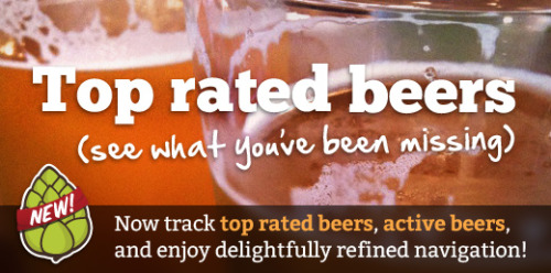 Top rated beers, and new ways to browse! Citizens have been asking for this feature, and now it's here. You can now check out the list of the top 20 rated beers on Beer Citizen. Ratings are calculated using the average (mean) of each citizen's most recent overall rating value. Each beer must have at least three unique ratings to be eligible. Don't see your favorite in the list? Don't agree with one you do see? Well, make sure to review the beer, as every vote counts.  To take further advantage of this new feature, we've revised the browse beers page on the site and the mobile apps to include a quick view of the top beers. On the site, this includes a new interface to more easily browse and discover great beers. As always, you can still access the full list of all the beers.  We hope you enjoy the new features… as always, we'd love to hear your feedback. We've got more great things on the way, so stay tuned!