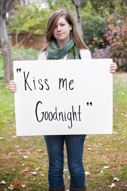 "The posters reads: ""Kiss me Goodnight""— Photographed in Charlottesville, VA on November 6th. — Click here to learn more about Project Unbreakable. (trigger warning) Facebook, Twitter, submissions, FAQ, donate to Project Unbreakable, join our mailing list"