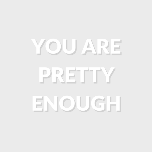 positive-affirmation:  You are good enough.