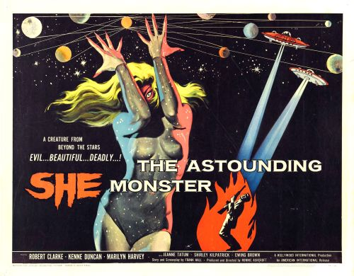 "althistories:  Poster for the 1957 film The Astounding She-Monster. The trailer for this film advertises the woman as being ""From space beyond outer space."" Indeed."