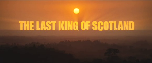 The Last King of Scotland (dir.: Kevin Macdonald, 2006)