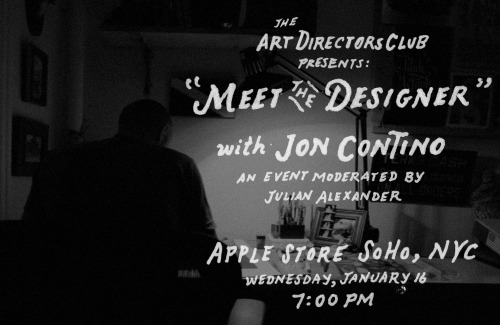 joncontino:  The Art Directors Club Presents: Jon Contino at the Apple Store SoHo, in New York City. Moderated by Julian Alexander of Slang, Inc. We will be talking about some of my favorite projects from the past and all the good and bad in between! The event will take place Wednesday, January 16 at 7pm. Limited seating available, make sure you get there early!!!  More information available on the Apple SoHo website.