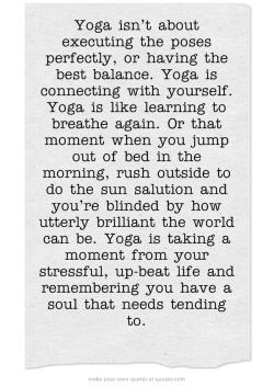 "sassyyogi:  my yoga teacher always says, ""it's yoga PRACTICE, not yoga PERFECT."" <:"