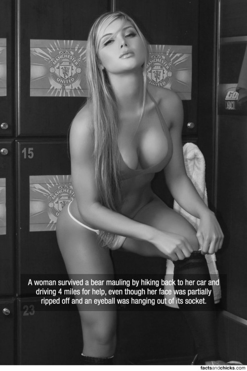 factsandchicks:  A woman survived a bear mauling by hiking back to her car and driving 4 miles for help, even though her face was partially ripped off and an eyeball was hanging out of its socket. source