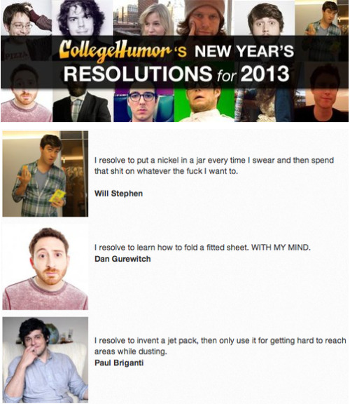 CollegeHumor's New Year's Resolutions for 2013 [Click to continue reading]