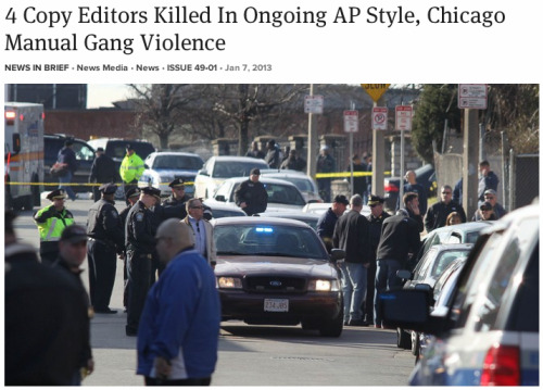 theonion:  4 Copy Editors Killed In Ongoing AP Style, Chicago Manual Gang Violence: Full Story