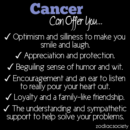 zodiacsociety:  Cancer can offer you…