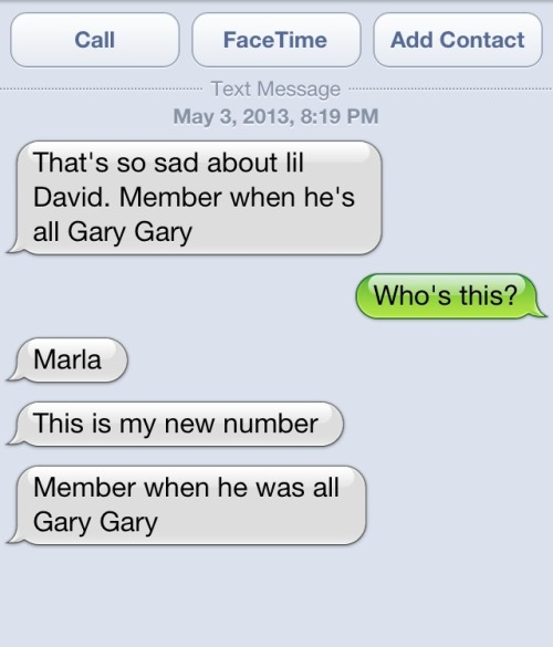 "No Marla, I don't ""Member"" when he was all Gary Gary."