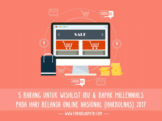 5 Barang untuk Wishlist Ibu & Bapak Millennials pada Hari Belanja Online Nasional (Harbolnas) 2017