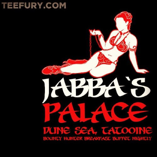 Totally awesome #StarWars #TeeFury shirt of the day! #Jabba'sPalace #DuneSea, #Tattooine #BountyHunter #Breakfast #Buffet Nightly! #SlaveLeia #PrincessLeia #ROTJ #BobaFett #Jedi #nerd #geek #fashion