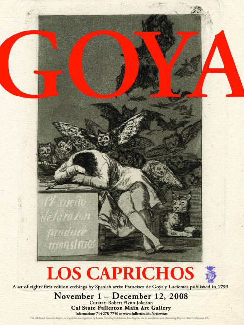 leoningram:  Blast from the past. Goya Exhibit poster for CSUF Main Gallery ©Leon Ingram  i just love goya!!