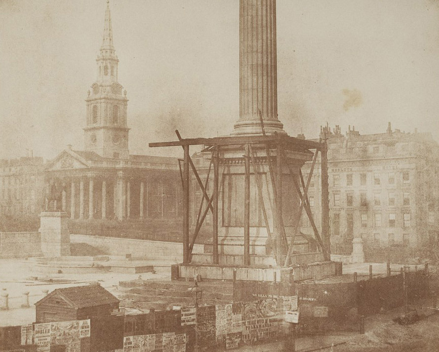 The Nelson Column under construction on Trafalgar Square, London