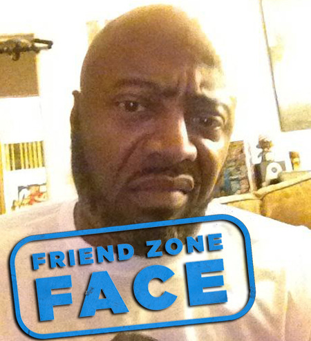 Show us your Friend Zone Face