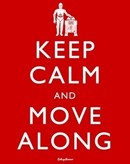 """Keep Calme and Move Along"""