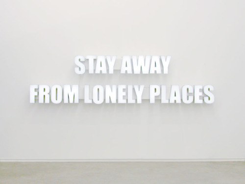 Ron Terada, Stay Away from Lonely Places (2005).