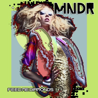 Feed Me Diamonds_MNDR