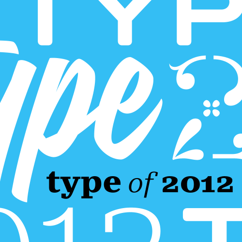 Our annual review of typefaces is up. Thanks to my contributors for making this such a pleasure to compile and edit every year.
