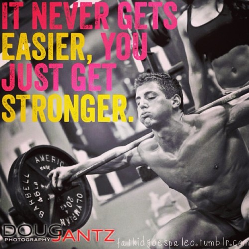 """It never gets easier, you just get stronger."" #fatkidgoespaleo #paleo #paleodiet #paleohunt #paleolifestyle #primal #eatclean #cleaneating #inspiration #motivation #igfitness #instagood #instahealth #workout #instafood #instadaily #instagramfitness #nutritionable #hashtagpaleo"