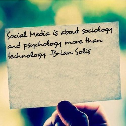 briansolis:  Social media is about sociology and psychology more than technology…thx for this @boomerangist! #wtf