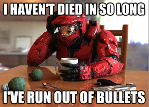 Halo First World Problems.