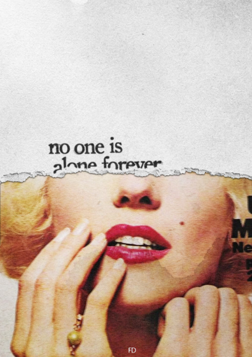 fariedesign:  no one is alone forever..right?