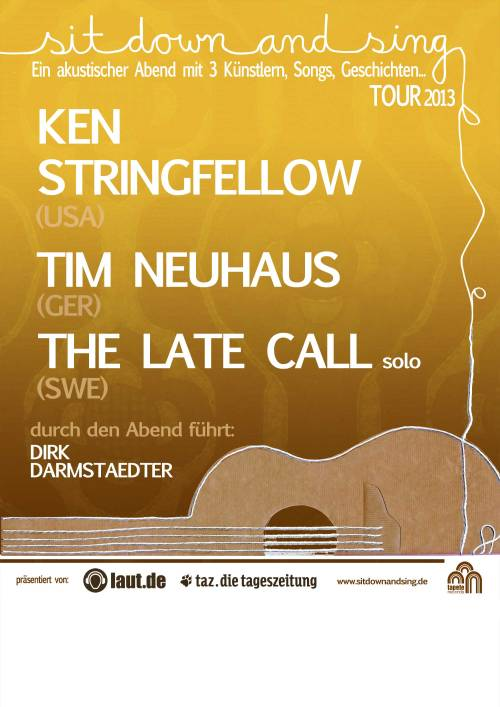 Ken Stringfellow dates in Germany on the Sit Down And Sing tour. 04 Sept Bremen @ Kito 05 Sept Essen @ Zeche Carl 06 Sept Bielefeld @ Falkendom 07 Sept Berlin @ UFA Fabrik 08 Sept Münster @ Fachwerk 09 Sept Köln @ Wohngemeinschaft 10 Sept Dresden @ Societätstheater 11 Sept Erlangen @ E-Werk 12 Sept Linz @ Posthof 13 Sept Hannover @ Sing Sing (Saal) 14 Sept Hamburg @ Knust