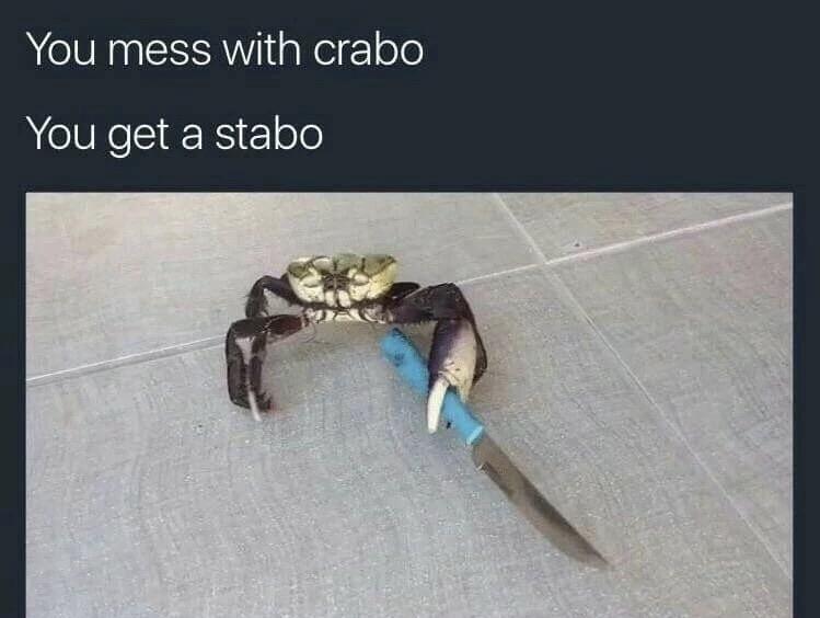Mess with the Crabo via rdank_meme httpifttt2nL0D52