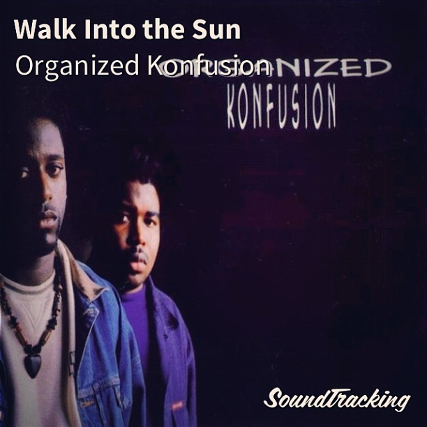 "#nowplaying ♫ ""Walk Into the Sun"" by Organized Konfusion 