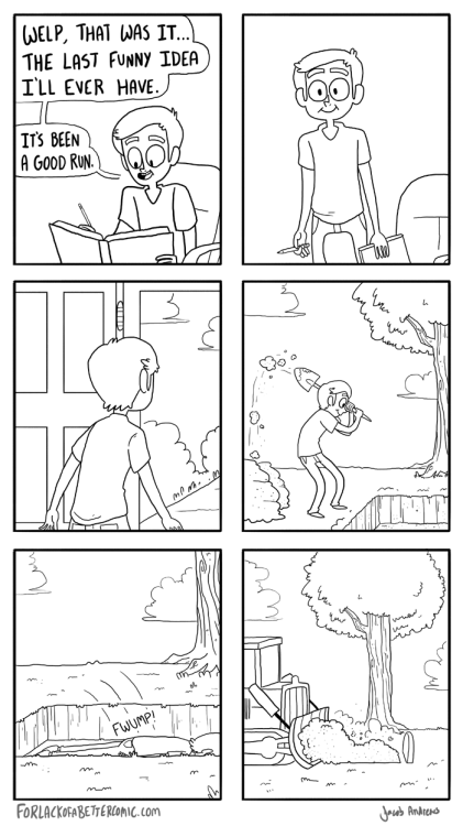 forlackofabettercomic:  This is how I feel after completing EVERY SINGLE COMIC. Eventually I do think up a new idea, and then I dig myself out of the grave and start all over again.