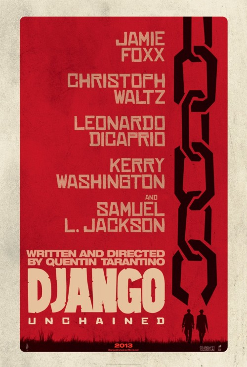 Django Unchained (2012) Director: Quentin Tarantino Jamie Foxx as DjangoChristoph Waltz as Dr. King SchultzLeonardo DiCaprio as Calvin CandieKerry Washington as Broomhilda von SchaftSamuel L. Jackson as Stephen