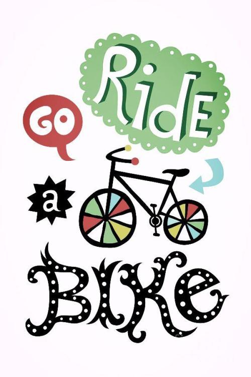 Go… Ride a Bike