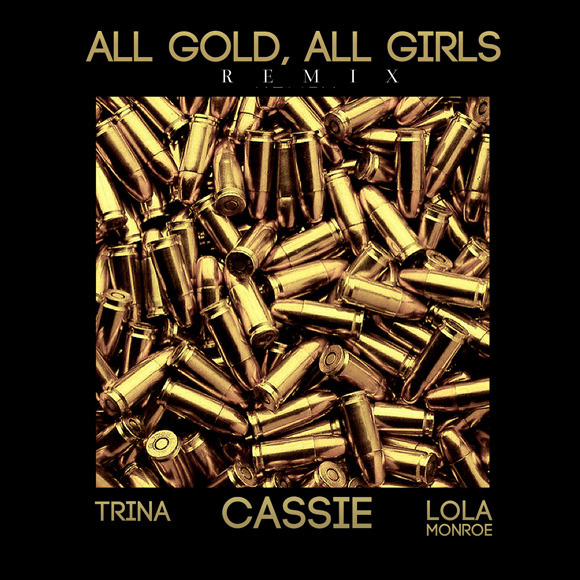 "fefesirianodotcom:  New Music: Cassie ft. Trina & Lola Monroe 'All Gold Everything'   Cassie recently released a new single 'All Gold Everything' which features both Trina & Lola Monroe. The track which is a remixed version of Trinidad James' ""All Gold Everything"" will be on Cassie's upcoming 'Rock-A-Bye Baby' mixtape. Take a listen to the track Here."