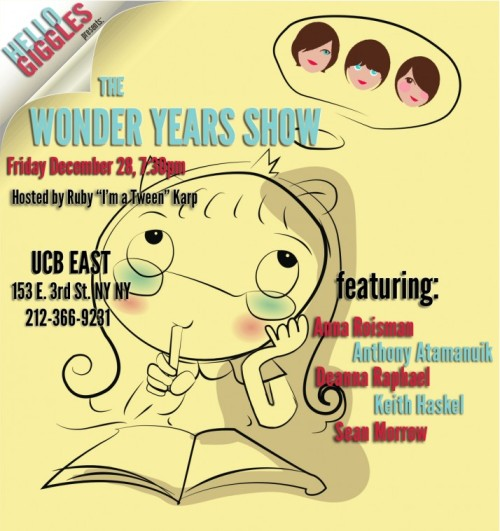 JOIN US FOR HELLOGIGGLES PRESENTS: THE WONDER YEARS @ UCB EAST DECEMBER 28TH!by HelloGiggles Team http://bit.ly/V7jyyy