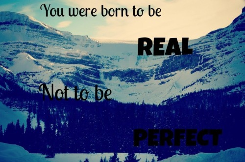 mathews-shootin-bowhuntin-girl:  You were born to be real. Not to be perfect.