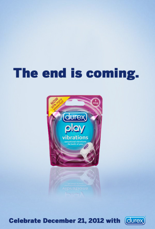 zoescaman:  Adverts for the end of the world: Durex With the world ending on December 21 lots of brands are talking about what to do with your last day on earth.  (via thiswolf)   hilarious.