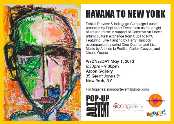 Original Cuban works showing for the first time in NYC.  WHERE: Aicon Gallery  For inquiries email: popupartevent@gmail.com