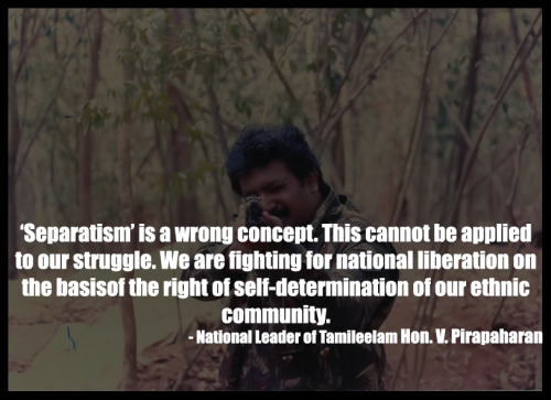 tyocanada:  I am fighting for our national liberation because #IAmPirapaharan